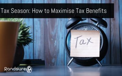 Tax Season: How to Maximise Your Tax Benefits