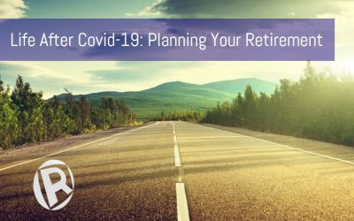 Life After Covid-19: Planning Your Retirement