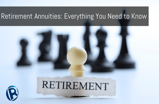 Retirement Annuities: Everything You Need to Know